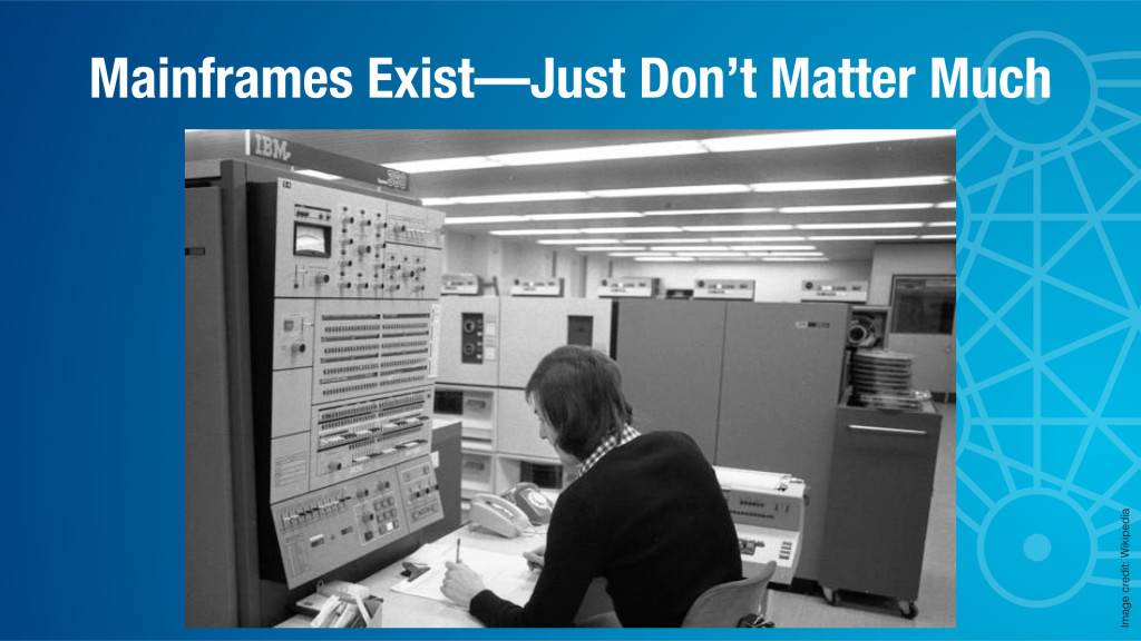 Mainframes still exist